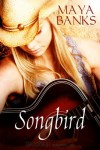 Songbird - Maya Banks