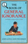 Qi: The Book Of General Ignorance: The Noticeably Stouter Edition (Q1) - John Mitchinson