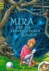 Mira und die verwunschenen Kugeln (Book #2) - Margit Ruile, Laurence Sartin