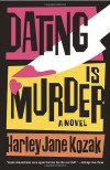 Dating is Murder: A Novel - Harley Jane Kozak