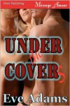 Under the Covers  - Eve Adams