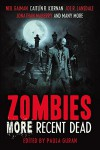 Zombies: More Recent Dead - Stephen Graham Jones, Caitlin R. Kiernan, Jay Wilburn, Paula Guran, Mike Carey, Neil Gaiman