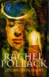 Godmother Night - Rachel Pollack