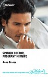 Spanish Doctor, Pregnant Midwife - Anne Fraser