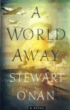 A World Away: A Novel - Stewart O'Nan