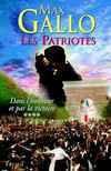 Les patriotes - Dans l'honneur et par la victoire (4) - Max Gallo