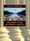 The Warren Court and American Politics - Lucas A. Powe Jr.