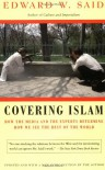 Covering Islam: How the Media and the Experts Determine How We See the Rest of the World - Edward W. Said, Luann Walther