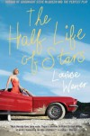 The Half Life of Stars: A Novel - Louise Wener
