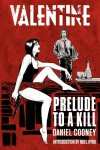 Valentine: Prelude to a Kill - Daniel Cooney, Noel Hynd