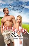 Runaway Heiress - Melody Anne