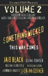 Something Wicked This Way Comes (Volume #2) - Jaid Black, Diana Hunter, Regina Carlysle, Katalina Leon, Aubrey Ross, Laurann Dohner