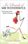 In Search of Mr. Wonderful, the Journey from Myth to Madness - Monica Bouvier