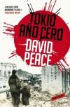 Tokio Año Cero (Trilogía de Tokio, #1) - David Peace