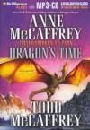Dragon's Time (Dragonriders of Pern (Audio Unabridged)) - Anne McCaffrey;Todd J. McCaffrey