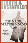 Der Mann, der kein Mörder war - Michael Hjorth, Hans Rosenfeldt