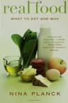 Real Food: What to Eat and Why - Nina Planck
