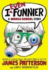 I Even Funnier - James Patterson, Chris Grabenstein