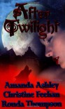 After Twilight (Dark, #7a) - Amanda Ashley,  Christine Feehan,  Ronda Thompson