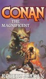 Conan The Magnificent (Conan (Tor)) - Robert Jordan