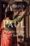 Paul Apostle of the Heart Set Free - F. F. Bruce