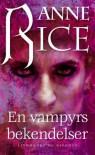 En vampyrs bekendelser - Anne Rice
