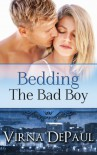 Bedding The Bad Boy - Virna DePaul