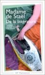 De la littérature - Anne-Louise-Germaine de Staël, Jean Goldzink, Gérard Gengembre