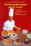 French Professional Pastry Series : Decorations, Borders and Letters, Marzipan, Modern Desserts - Roland Bilheux, Alain Escoffier