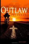 The Outlaw Preacher - John W. Andrews