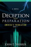 Deception and Preparation: A Novel - John Sherrer
