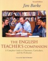 The English Teacher's Companion: A Complete Guide to Classroom, Curriculum, and the Profession - Jim Burke, Sam M. Intrator