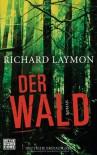 Der Wald: Roman - Richard Laymon