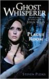 Ghost Whisperer: Plague Room - Steven Piziks
