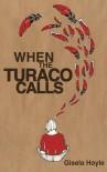 When the Turaco Calls - Gisela Hoyle