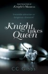 Knight Takes Queen - C.C. Gibbs