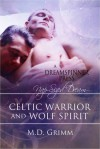 Celtic Warrior and Wolf Spirit - M.D. Grimm