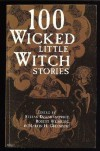 100 Wicked Little Witch Stories - Stefan R. Dziemianowicz, Robert E. Weinberg, Martin Mundt