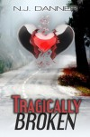 Tragically Broken - N.J. Danner
