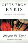 Gifts from Eykis - Wayne W. Dyer