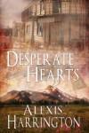 Desperate Hearts - Alexis Harrington