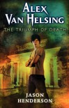 Alex Van Helsing: The Triumph of Death - Jason Henderson