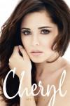 Cheryl: My Story - Cheryl Cole