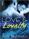 Love & Loyalty - Tere Michaels