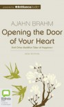 Opening the Door of Your Heart: And Other Buddhist Tales of Happiness - Ajahn Brahm, Francis Greenslade