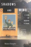 Shadows and Wind: A View of Modern Vietnam - Robert Templer