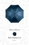 After It Rains: Short Stories - Bill Haugland