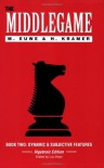 The Middlegame, Book 2: Dynamic & Subjective Features (Algebraic Edition) (Bk. 2) - Max Euwe, Haije Kramer