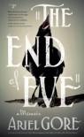 The End of Eve: A Memoir - Ariel Gore