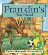 Franklin's New Friend - Paulette Bourgeois, Brenda Clark